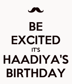 Poster: BE EXCITED IT'S HAADIYA'S BIRTHDAY