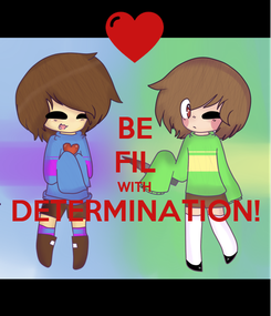 Poster: BE FIL WITH DETERMINATION!
