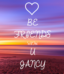 Poster: BE FRIENDS  WITH U JANCY