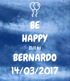 Poster: BE HAPPY 21:11 hs BERNARDO 14/03/2017