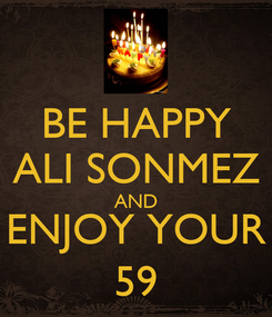 Poster: BE HAPPY ALI SONMEZ AND ENJOY YOUR 59