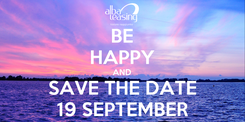 Poster: BE HAPPY AND SAVE THE DATE 19 SEPTEMBER