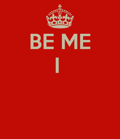 Poster: BE ME I
