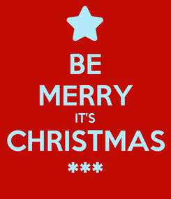 Poster: BE MERRY IT'S CHRISTMAS ***
