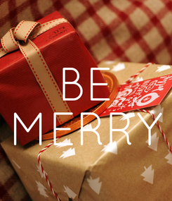 Poster: BE MERRY