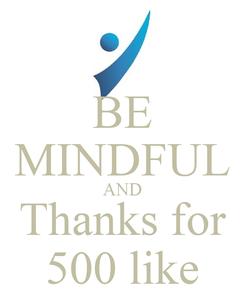 Poster: BE MINDFUL AND Thanks for 500 like