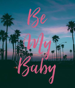 Poster: Be My Baby