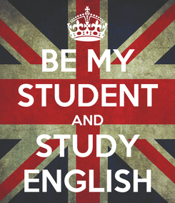 Poster: BE MY STUDENT AND STUDY ENGLISH