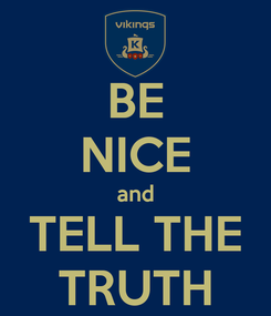 Poster: BE NICE and TELL THE TRUTH