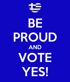 Poster: BE PROUD AND VOTE YES!