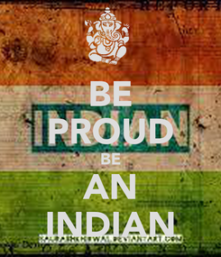 Poster: BE PROUD BE AN INDIAN