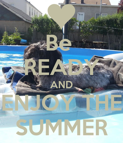 Poster: Be  READY AND ENJOY THE SUMMER