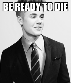 Poster: BE READY TO DIE