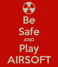 Poster: Be Safe AND Play AIRSOFT