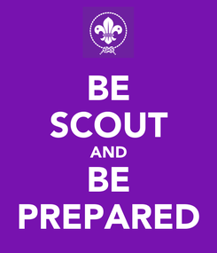 Poster: BE SCOUT AND BE PREPARED