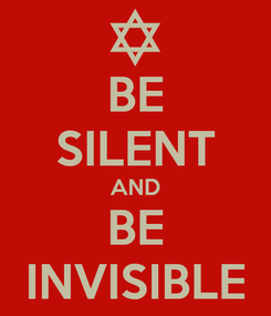 Poster: BE SILENT AND BE INVISIBLE
