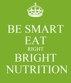 Poster: BE SMART EAT RIGHT BRIGHT  NUTRITION