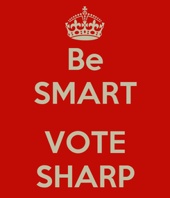 Poster: Be SMART  VOTE SHARP