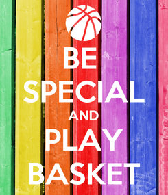 Poster: BE  SPECIAL AND PLAY BASKET