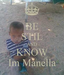 Poster: BE STIL AND KNOW Im Manella