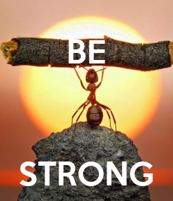 Poster: BE   STRONG