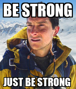 Poster: BE STRONG JUST BE STRONG