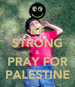 Poster: BE STRONG & PRAY FOR PALESTINE