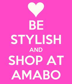 Poster: BE STYLISH AND SHOP AT AMABO