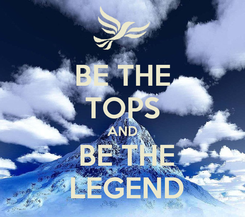 Poster: BE THE TOPS AND  BE THE  LEGEND