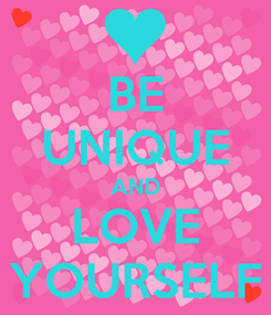 Poster: BE UNIQUE AND LOVE YOURSELF