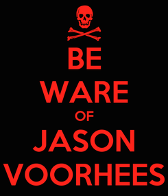 Poster: BE WARE OF JASON VOORHEES