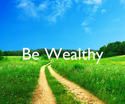 Poster:  Be Wealthy