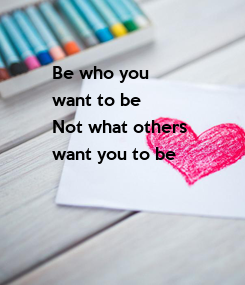 Poster: Be who you 