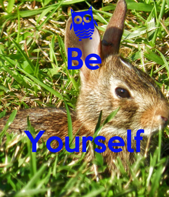 Poster: Be   Yourself