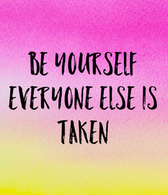 Poster: Be Yourself everyone else is taken