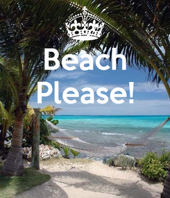Poster: Beach Please!
