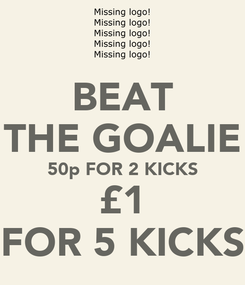 Poster: BEAT THE GOALIE 50p FOR 2 KICKS £1 FOR 5 KICKS
