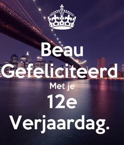 Poster: Beau Gefeliciteerd  Met je 12e Verjaardag.