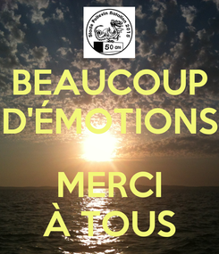 Poster: BEAUCOUP D'ÉMOTIONS  MERCI À TOUS