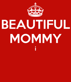 Poster: BEAUTIFUL MOMMY i