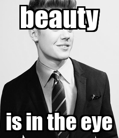 Poster: beauty is in the eye