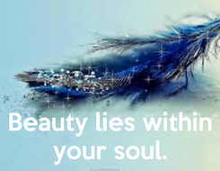 Poster:    Beauty lies within your soul.