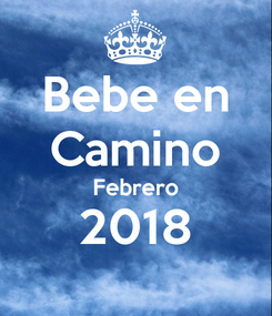 Poster:  Bebe en  Camino Febrero 2018