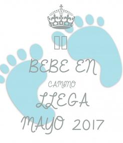 Poster: ❤️ BEBE EN CAMINO LLEGA MAYO 2017