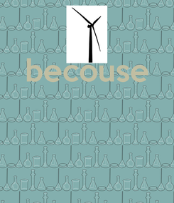 Poster: becouse