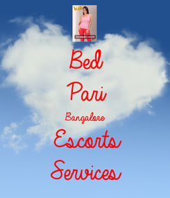 Poster: Bed  Pari  Bangalore  Escorts Services