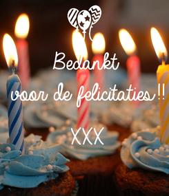 Poster: Bedankt voor de felicitaties!!  XXX