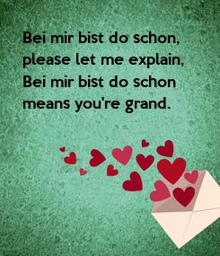 Poster: Bei mir bist do schon, please let me explain, Bei mir bist do schon means you're grand.