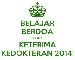 Poster: BELAJAR BERDOA BIAR KETERIMA KEDOKTERAN 2014!