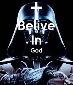 Poster: Belive In God